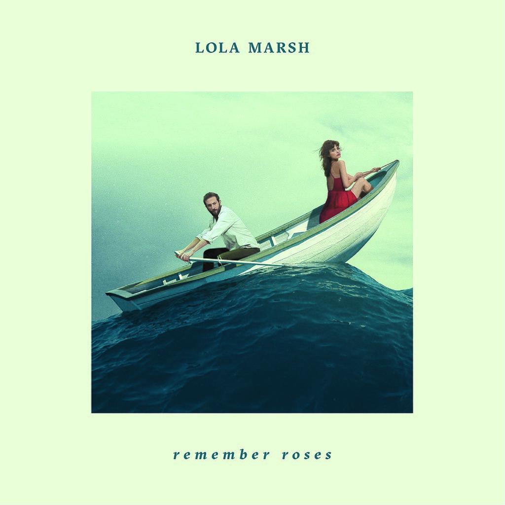 Lola Marsh - Remember Roses