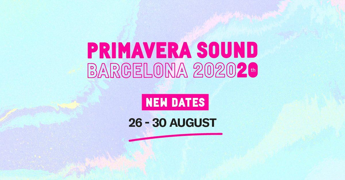 Primavera Sound 2020 New Dates